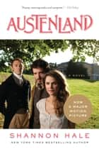 Austenland ebook by Shannon Hale