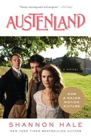 Austenland - A Novel ebook by Shannon Hale