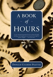 A Book of Hours eBook by Donald Culross Peattie