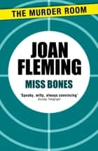 Miss Bones ebook by Joan Fleming