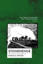 Stonehenge ebook by Francis Pryor