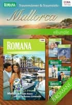 Traummänner & Traumziele: Mallorca - eBundle ebook by Penny Roberts, Jane Waters, DANIELLE STEVENS,...
