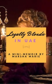 Legally Blonde in UAE ebook by Marsha Marie