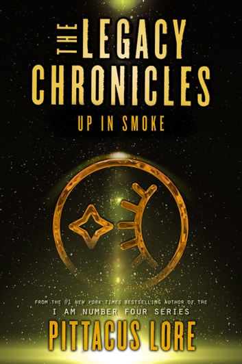 The Legacy Chronicles: Up in Smoke ebook by Pittacus Lore