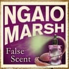 False Scent audiobook by Ngaio Marsh