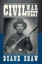 CIVIL WAR WEST ebook by DUANE SHAW