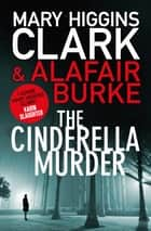 The Cinderella Murder ebook by Mary Higgins Clark, Alafair Burke