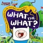 What the What? ebook by Kirsten Mayer