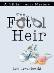 The Fatal Heir (A Gillian Jones Mystery) ebook by Lois Lewandowski