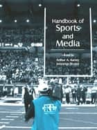Handbook of Sports and Media ebook by Arthur A. Raney, Jennings Bryant