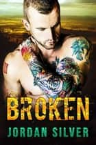 Broken ebook by Jordan Silver