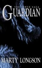 Guardian ebook by Marty Longson