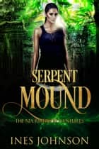 Serpent Mound ebook by Ines Johnson