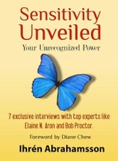 Sensitivity Unveiled - Your Unrecognized Power ebook by Ihrén Abrahamsson