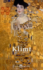 Complete Paintings of Gustav Klimt (Delphi Classics) ebook by Gustav Klimt,Delphi Classics