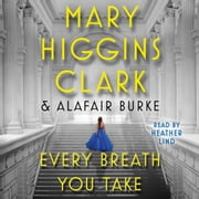 Every Breath You Take audiobook by Alafair Burke, Mary Higgins Clark