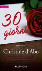 30 giorni - Harmony Passion eBook by Christine D'abo