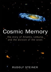 Cosmic Memory ebook by Rudolf Steiner