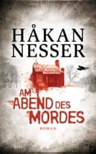 Am Abend des Mordes ebook by Håkan Nesser,Paul Berf