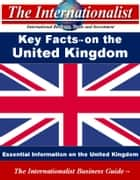 Key Facts on the United Kingdom - Essential Information on the United Kingdom ebook by Patrick W. Nee