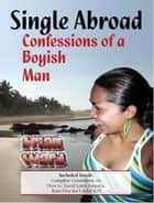 Single Abroad: Confessions of a Boyish Man ebook by Brian Ward