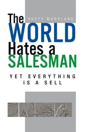 The World Hates a Salesman ebook by Rusty Markland