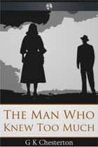 The Man Who Knew Too Much ebook by