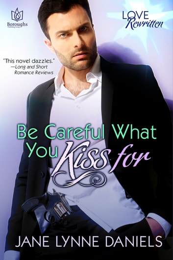 Be Careful What You Kiss For ebook by Jane Lynne Daniels