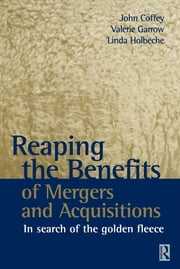 Reaping the Benefits of Mergers and Acquisitions ebook by John Coffey,Valerie Garrow,Linda Holbeche