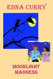 Moonlight Madness ebook by Edna Curry