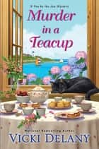 Murder in a Teacup ebook by Vicki Delany