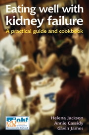 Eating Well With Kidney Failure ebook by Helena Jackson,Annie Cassidy,Gavin James