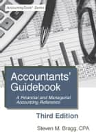 Accountants' Guidebook: Third Edition - A Financial and Managerial Accounting Reference ebook by Steven Bragg