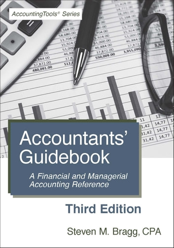 Accountants guidebook third edition ebook by steven bragg accountants guidebook third edition a financial and managerial accounting reference ebook by steven fandeluxe Choice Image