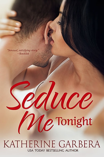 Seduce Me Tonight ebook by Katherine Garbera