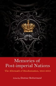 Memories of Post-Imperial Nations ebook by Rothermund, Dietmar