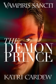 Vampiris Sancti: The Demon Prince ebook by Katri Cardew
