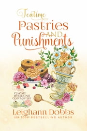 Teatime Pastries and Punishments ebook by Leighann Dobbs