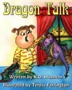 Dragon Talk ebook by K. D. Huxman