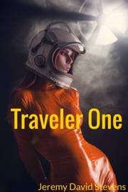 Traveler One ebook by Jeremy David Stevens