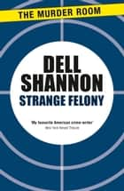 Strange Felony ebook by Dell Shannon