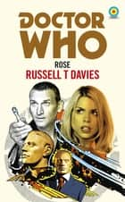 Doctor Who: Rose (Target Collection) eBook by Russell T Davies
