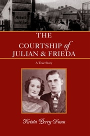The Courtship of Julian and Frieda ebook by Krista Perry Dunn