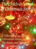 The Children's Book of Christmas Stories ebook by UNKNOWN