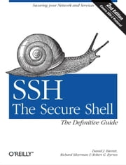SSH, The Secure Shell: The Definitive Guide - The Definitive Guide ebook by Daniel J. Barrett,Richard E. Silverman,Robert G. Byrnes