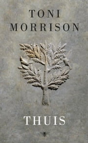 Thuis ebook by Toni Morrison