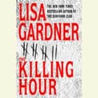 The Killing Hour livre audio by Lisa Gardner
