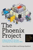 The Phoenix Project ebook by Gene Kim,Kevin Behr,George Spafford