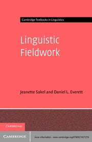 Linguistic Fieldwork - A Student Guide ebook by Jeanette Sakel,Daniel L. Everett