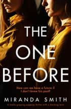 The One Before - A totally gripping suspense thriller with a shocking twist ebook by